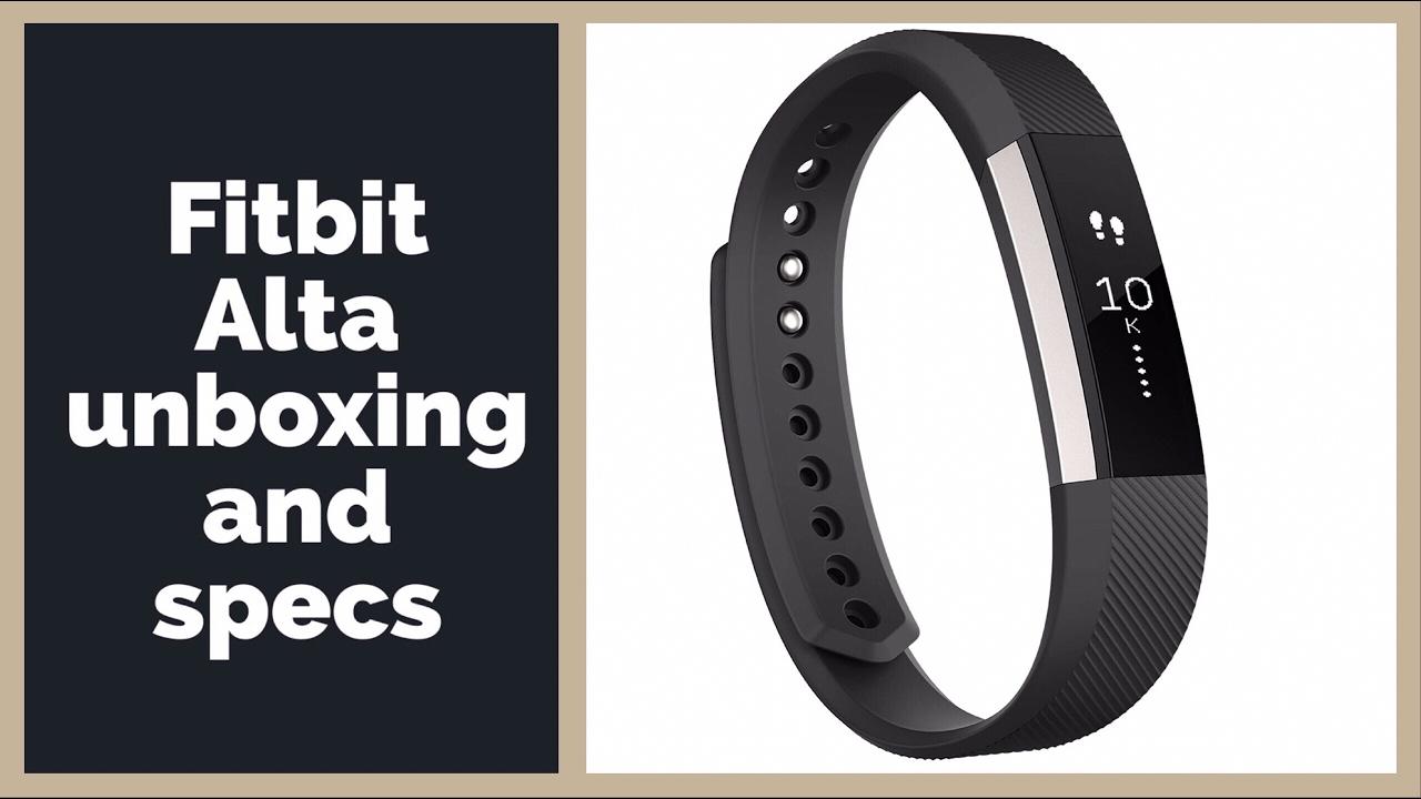 Fitbit alta unboxing - plus specs