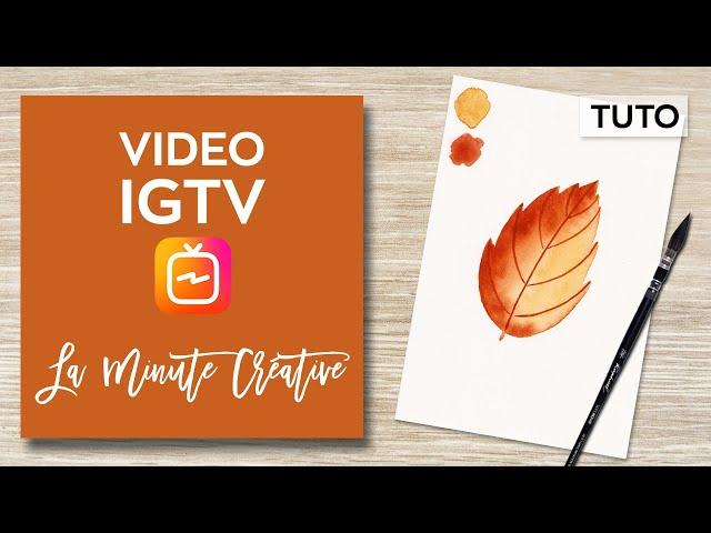 La MINUTE CREATIVE #6 Peindre une feuille d'automne à l'aquarelle (TUTO IGTV)