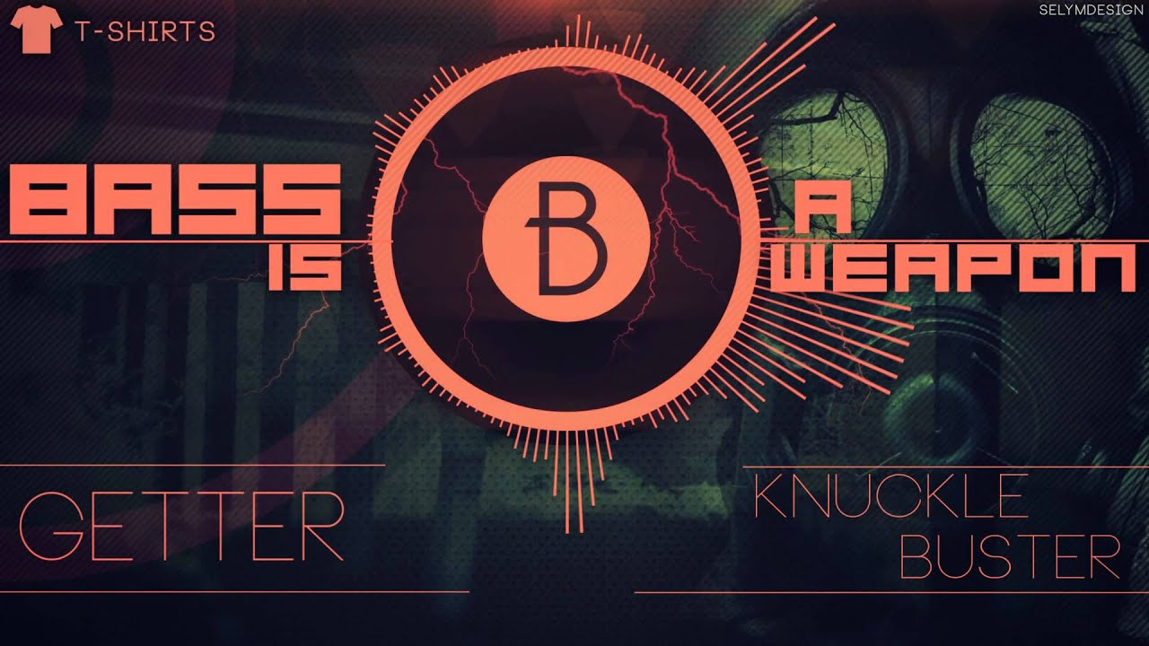 Getter - Knuckle Buster (Original Mix)(BASS BOOSTED) - YouTube