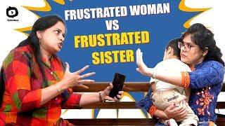 Frustrated Woman Vs Frustrated Sister | Latest Telugu Comedy Web Series | Sunaina | Ep 49 |Khelpedia