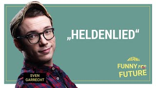 Funny for Future: Sven Garrecht – Heldenlied
