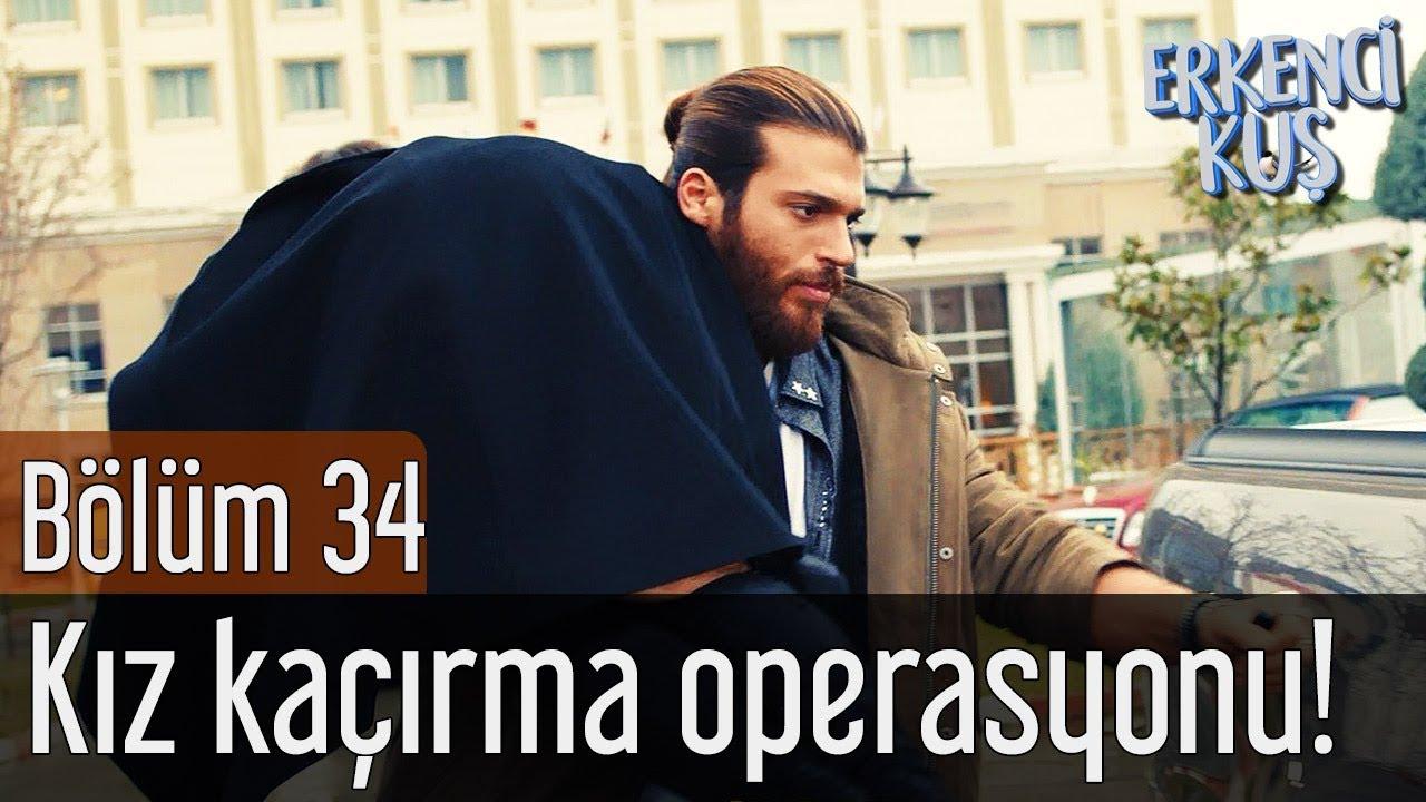 Erkenci Kuş 34. Bölüm - Kız Kaçırma Operasyonu!