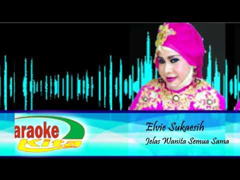 Dangdut Karaoke Elvie Sukaesih ~ Jelas Wanita Semua Sama
