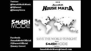"Swedish House Mafia ""Save the World Tonight"" (Smash Mode Remix) Radio Edit"