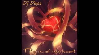 Dj Dope - Pains Of My Heart ( Latin Freestyle Mix)