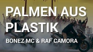 BONEZ MC & RAF CAMORA - PALMEN AUS PLASTIK [LYRICS] 2017