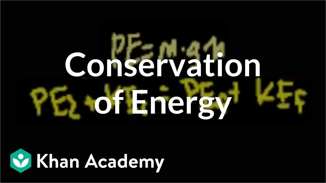 Conservation of energy (video)   Khan Academy [ 720 x 1280 Pixel ]