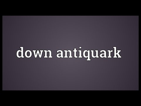 Down antiquark Meaning