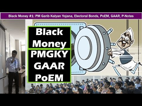 Black Money #1: PM Garib Kalyan Yojana, Electoral Bonds, PoEM, GAAR, P-Notes