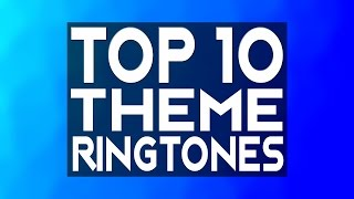 Top 10 theme ringtones of the month! (Download links in description)