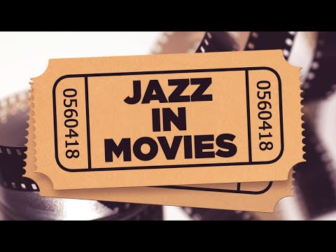 Jazz in Movies - The best of Jazz songs in famous movies