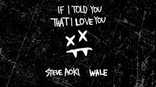 Steve Aoki - If I Told You That I Love You