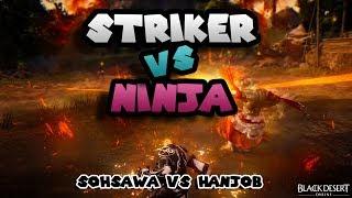Black Desert Online: STRIKER vs NINJA 2 (SohSawa vs Han)