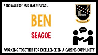 Message from our current Year 8 pupils – Ben