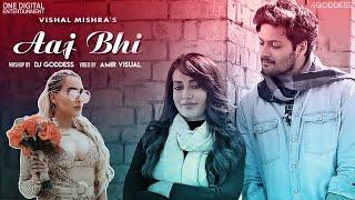 Aaj Bhi Mashup | DJ Goddess Remix | Vishal Mishra | Amir Visual