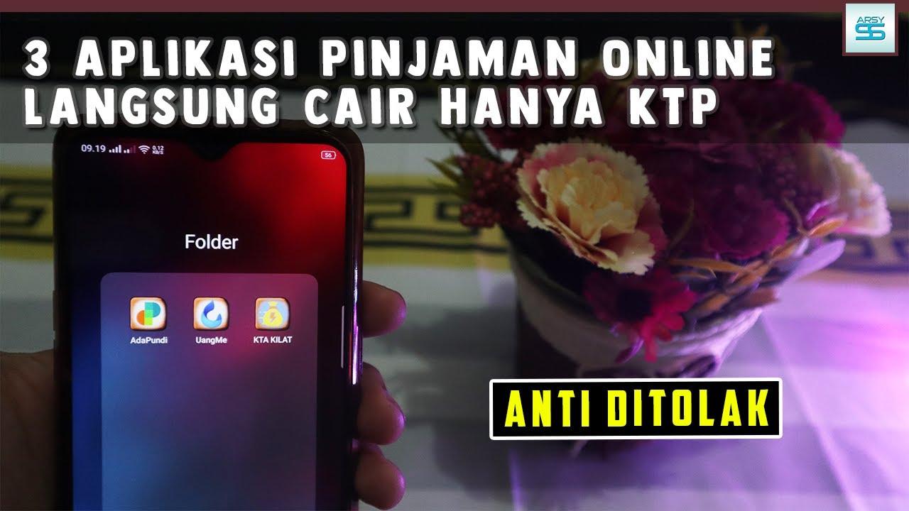 3 Aplikasi Pinjaman Online Langsung Cair Hanya Ktp Anti Ditolak