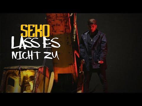 SEKO - LASS ES NICHT ZU (OFFICIAL VIDEO)   SEKO