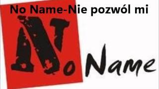 No Name Nie pozwól mi