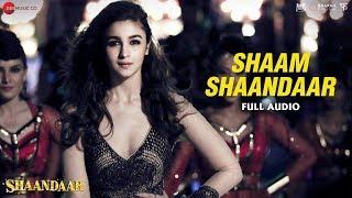Shaam Shaandaar - Full Song | Shaandaar | Shahid Kapoor & Alia Bhatt | Amit Trivedi