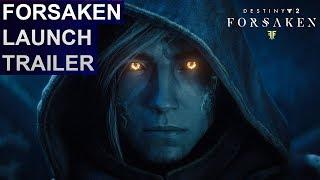 Destiny 2: Forsaken - Launch / Story Trailer