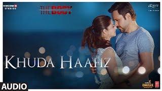 Khuda Haafiz Audio The Body Rishi K Emraan H Sobhita Vedhika Arijit S Arko Manoj M Aditya D