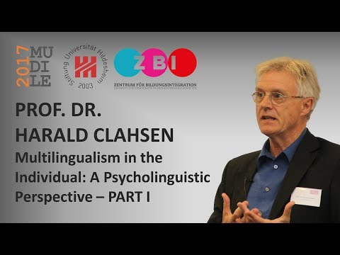 Harald Clahsen - Multilingualism in the Individual: A Psycholinguistic Perspective (Part 1)
