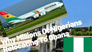 Why Hundreds Thousands Of Nigerians Are Relocating To Ghana
