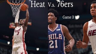 NBA Playoffs Game 3 - Philadelphia 76ers Vs Heat - Full Game Highlights - NBA Live 18