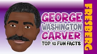 Top 10 Fun Facts about George Washington Carver | Black History Month for Students