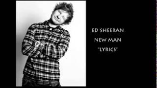 Ed Sheeran - New man (lyrics video)