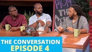 The Conversation | Ep 4 - \