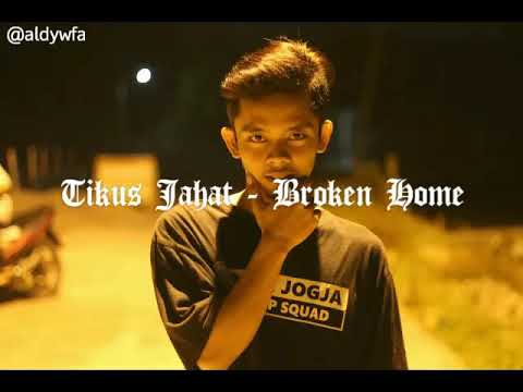 Broken Home (lyric) - Tikus Jahat (veronero)