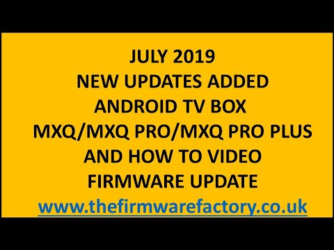 MXQ FIRMWARE UPDATE /FIX DOWNLOAD FOR ANDROID TV BOX OEM FIRMWARE TO RUN KODI 17.4