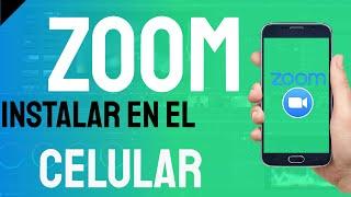 🔥 Como INSTALAR ZOOM y entrar a una REUNIÓN desde el Teléfono Celular (Android o Iphone)