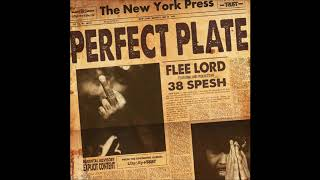 Flee Lord & 38 Spesh - Perfect Plate (Produced By 38 Spesh)