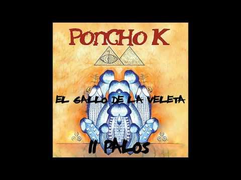 Poncho K - El gallo de la veleta