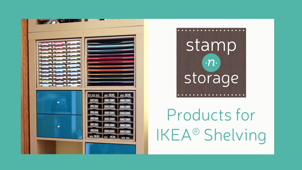 Stamp N Storage Products For IKEA® Shelving   YouTube