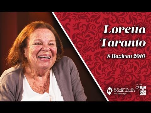 Loretta Taranto ile Sözlü Tarih Görüşmesi