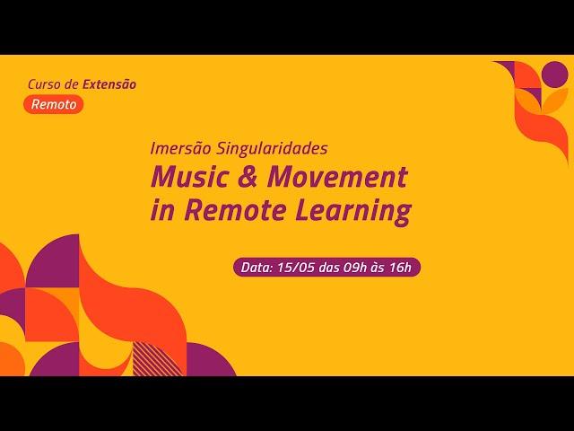 Imersão Singularidades – Music & Movement in Remote Learning
