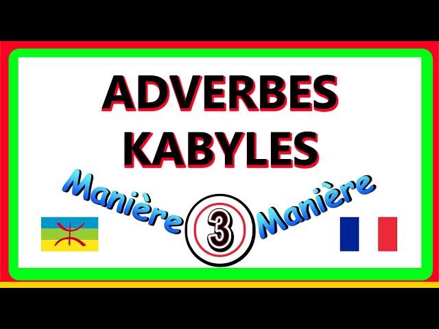 Adverbes de manière kabyles berbères, vidéo 3