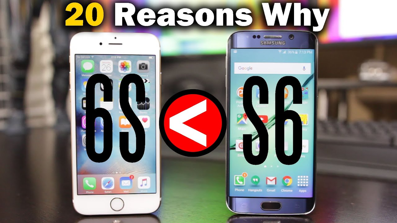20 Reasons Why The Samsung S6 Is Better Than IPhone 6s