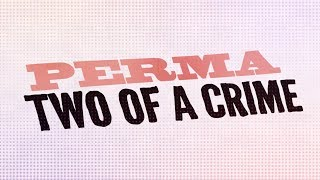 """Perma """"Two of a Crime"""" Lyric Video"""