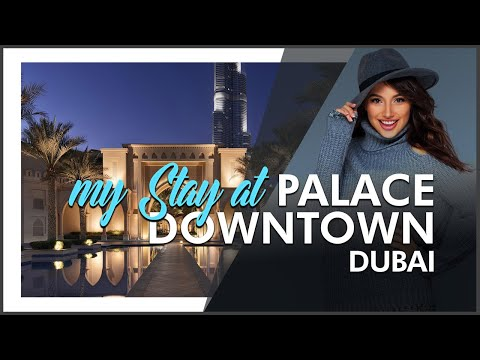 HOTEL REVIEW | Palace Downtown in Dubai, UAE