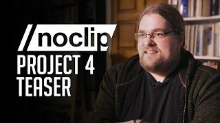 Noclip Project 4 Teaser