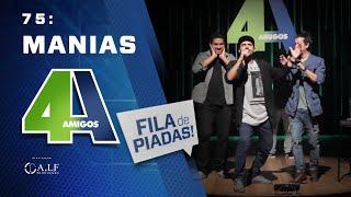 FILA DE PIADAS - MANIAS - #75