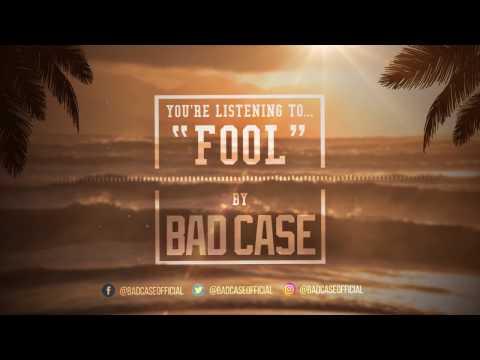 Bad Case - Fool