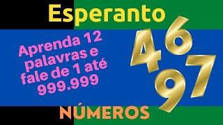 Números em Esperanto, criatividade de Zamenhof - Fale de 1 a 999.999 conhecendo apenas 12 palavras.