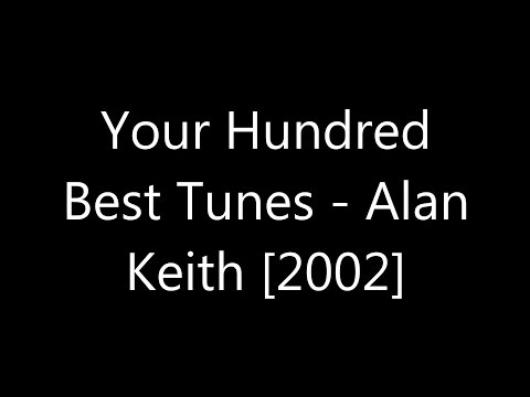 Your Hundred Best Tunes - Alan Keith [2002] 1/4