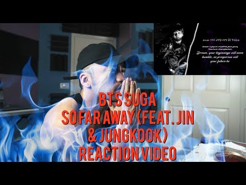 BTS Suga - So Far Away (Feat. Jin & Jungkook) - REACTION VIDEO