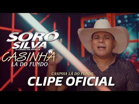 SORÓ SILVA - CASINHA LÁ DO FUNDO (CLIPE OFICIAL)